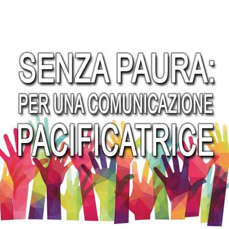 Senza paura: per una comunicazione pacificatrice – Workshop